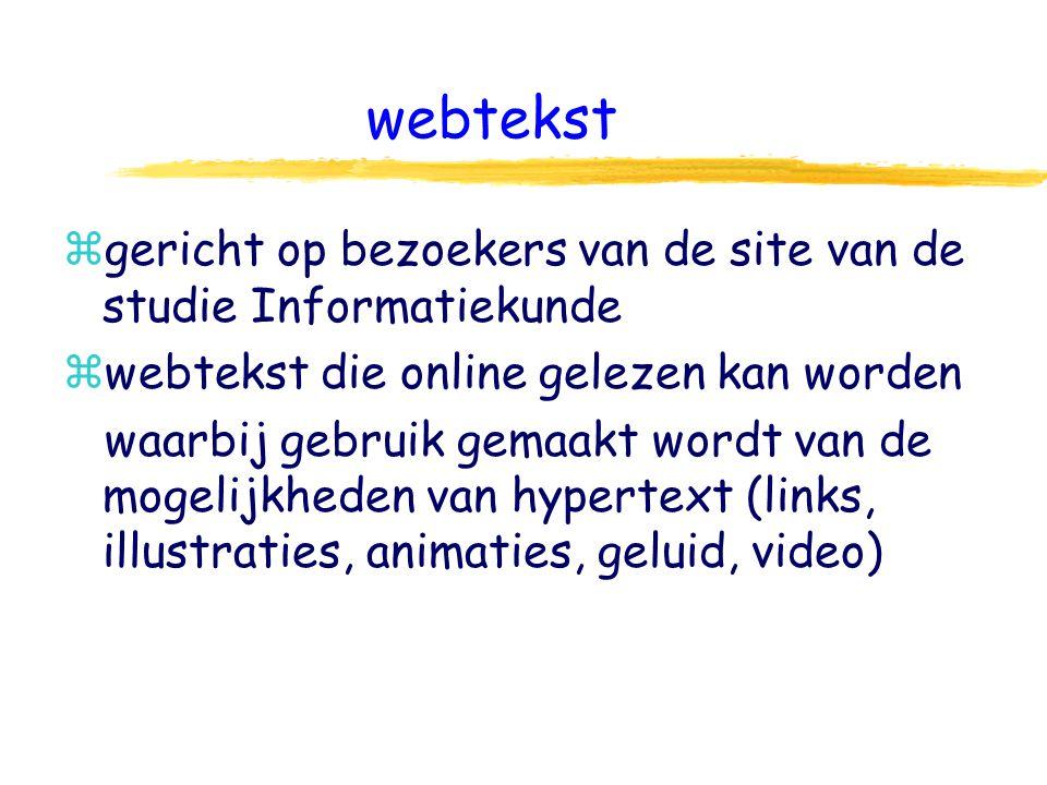 webtekst z gericht op bezoekers van de site van de studie Informatiekunde z webtekst die online gelezen kan worden waarbij gebruik gemaakt wordt van de mogelijkheden van hypertext (links, illustraties, animaties, geluid, video)