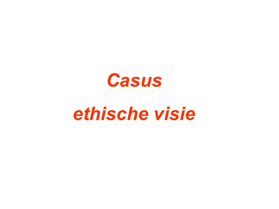 Casus ethische visie