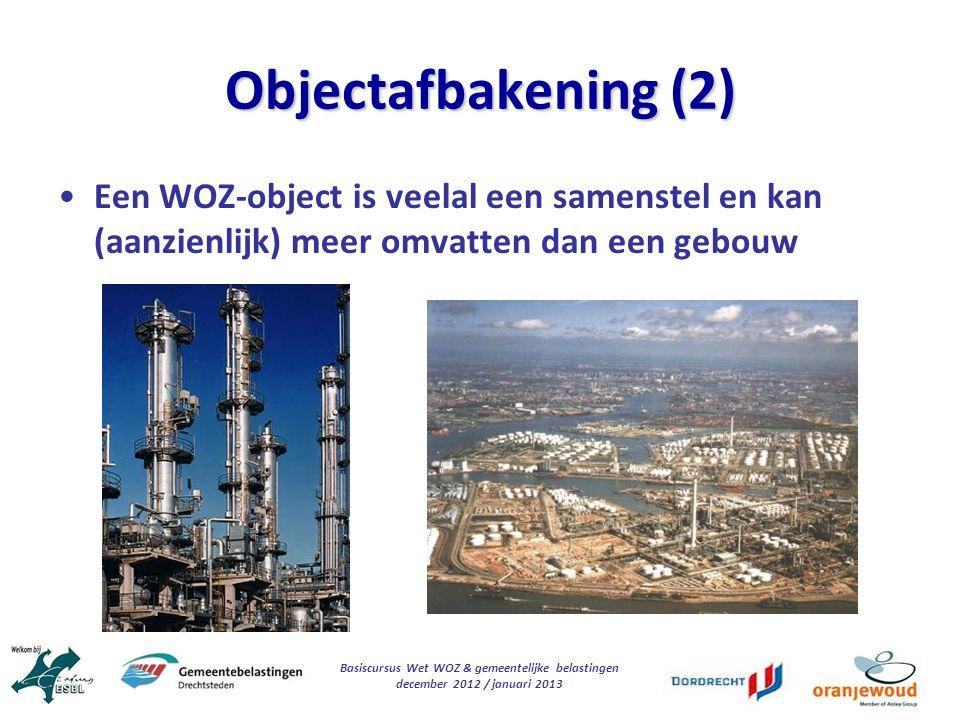 Basiscursus Wet WOZ & gemeentelijke belastingen december 2012 / januari 2013 Objectafbakening (2) Een WOZ-object is veelal een samenstel en kan (aanzi