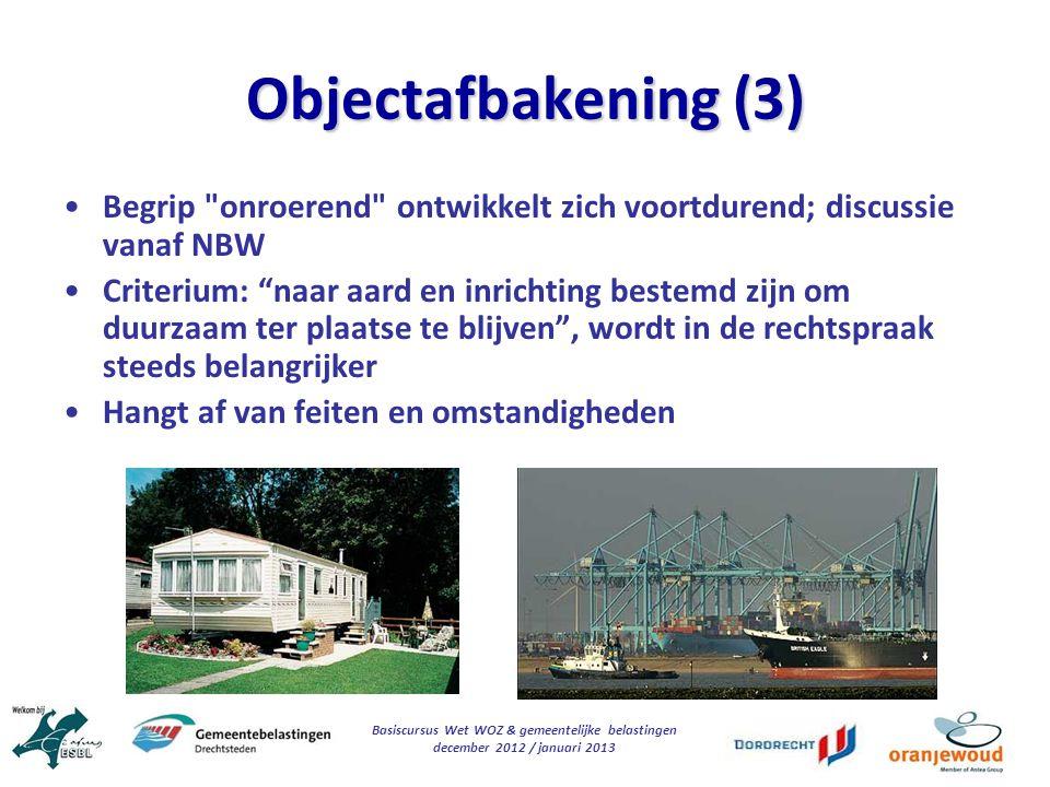 Basiscursus Wet WOZ & gemeentelijke belastingen december 2012 / januari 2013 Objectafbakening (3) Begrip
