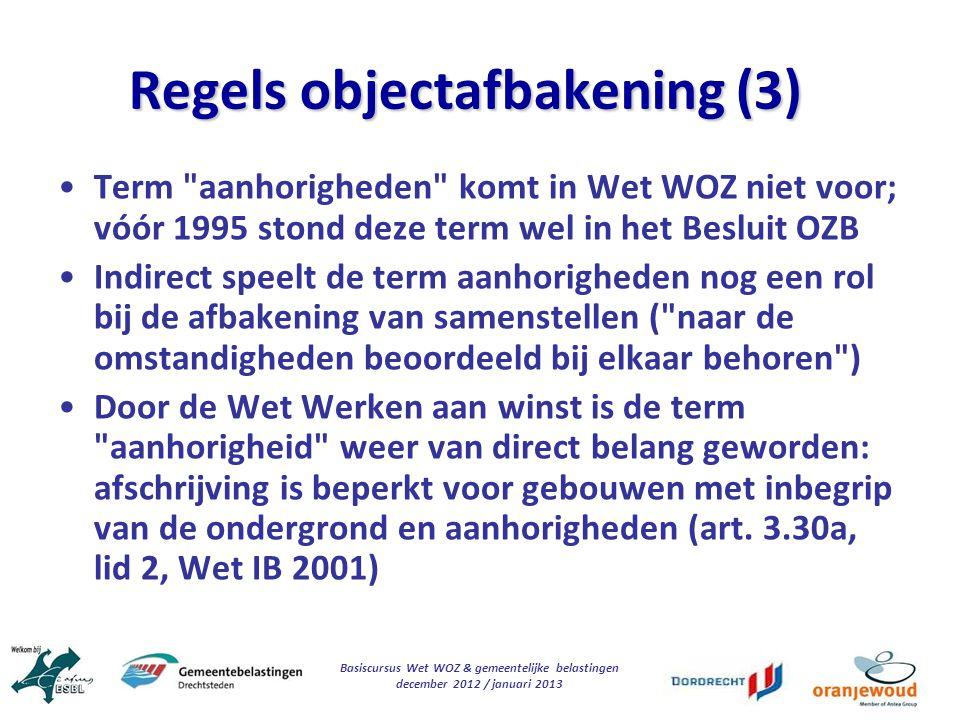 Basiscursus Wet WOZ & gemeentelijke belastingen december 2012 / januari 2013 Regels objectafbakening (3) Term