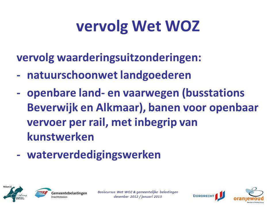 Basiscursus Wet WOZ & gemeentelijke belastingen december 2012 / januari 2013 vervolg Wet WOZ vervolg waarderingsuitzonderingen: -natuurschoonwet landg