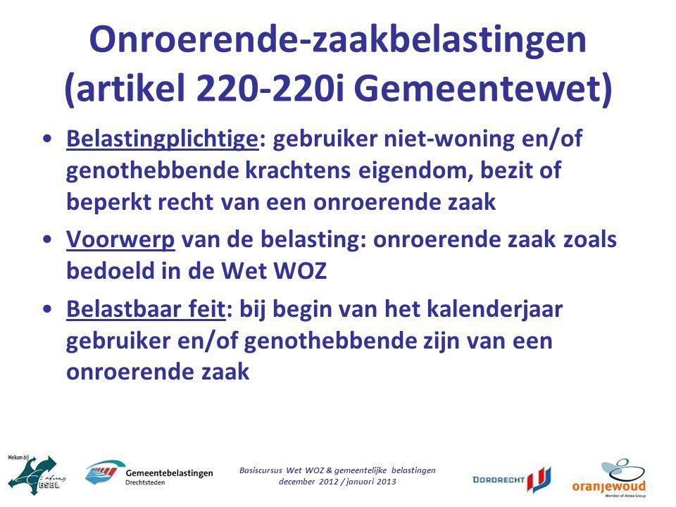Basiscursus Wet WOZ & gemeentelijke belastingen december 2012 / januari 2013 Onroerende-zaakbelastingen (artikel 220-220i Gemeentewet) Belastingplicht