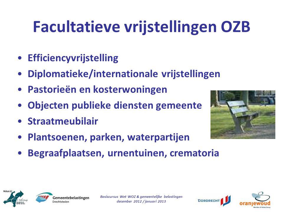 Basiscursus Wet WOZ & gemeentelijke belastingen december 2012 / januari 2013 Facultatieve vrijstellingen OZB Efficiencyvrijstelling Diplomatieke/inter