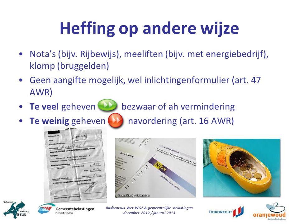 Basiscursus Wet WOZ & gemeentelijke belastingen december 2012 / januari 2013 Heffing op andere wijze Nota's (bijv. Rijbewijs), meeliften (bijv. met en