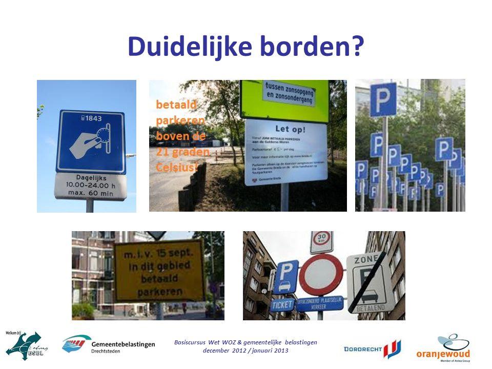 Basiscursus Wet WOZ & gemeentelijke belastingen december 2012 / januari 2013 Duidelijke borden?