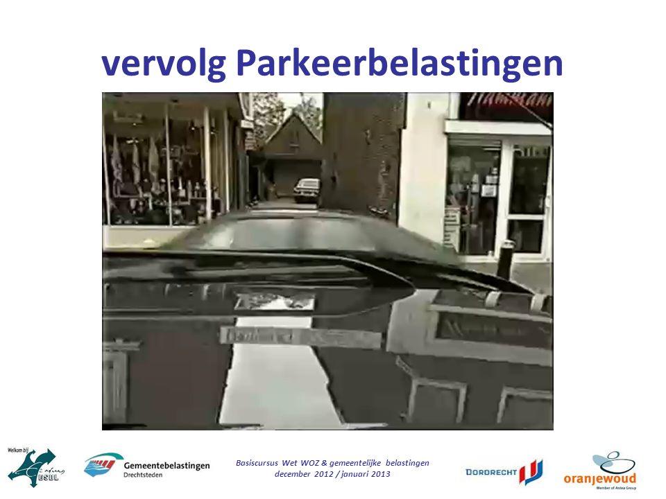 Basiscursus Wet WOZ & gemeentelijke belastingen december 2012 / januari 2013 vervolg Parkeerbelastingen