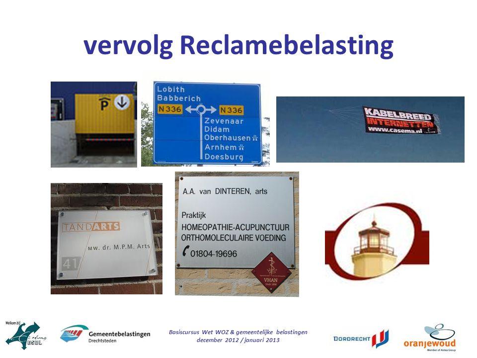 Basiscursus Wet WOZ & gemeentelijke belastingen december 2012 / januari 2013 vervolg Reclamebelasting