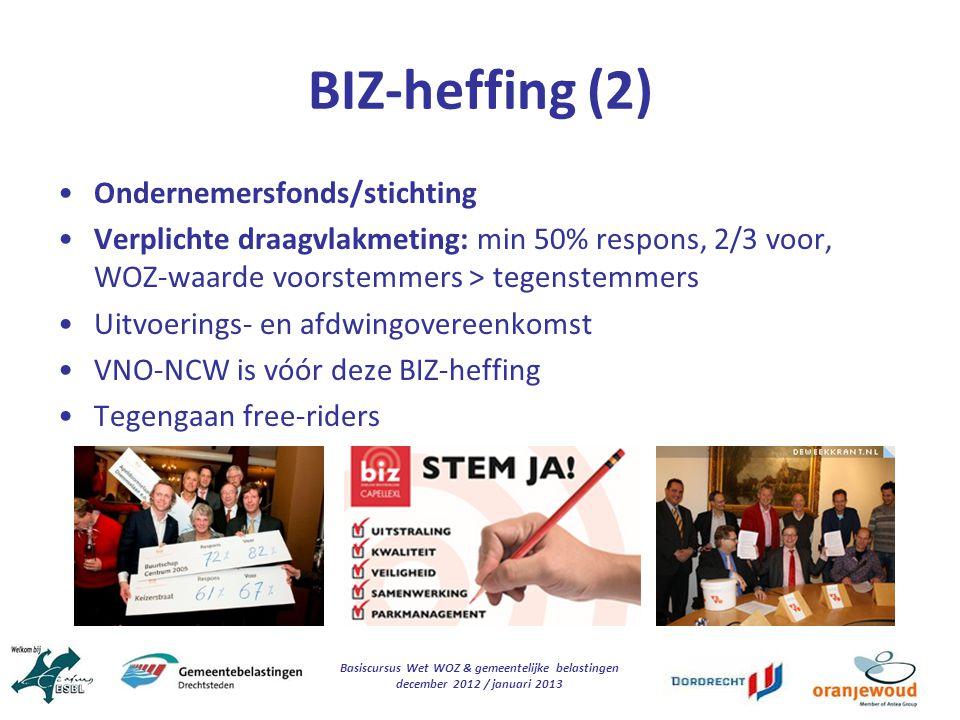 Basiscursus Wet WOZ & gemeentelijke belastingen december 2012 / januari 2013 BIZ-heffing (2) Ondernemersfonds/stichting Verplichte draagvlakmeting: mi