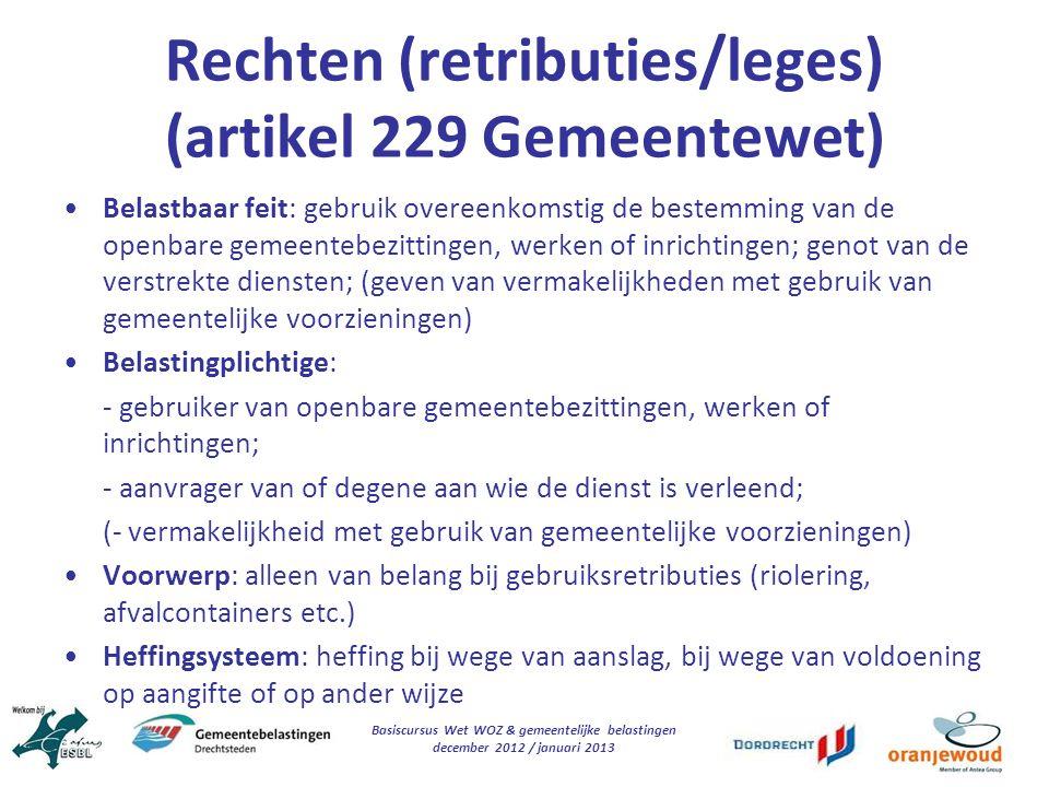 Basiscursus Wet WOZ & gemeentelijke belastingen december 2012 / januari 2013 Rechten (retributies/leges) (artikel 229 Gemeentewet) Belastbaar feit: ge
