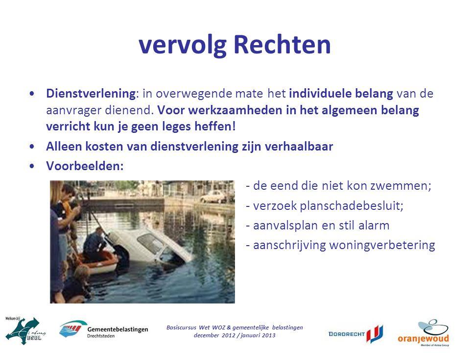 Basiscursus Wet WOZ & gemeentelijke belastingen december 2012 / januari 2013 vervolg Rechten Dienstverlening: in overwegende mate het individuele bela