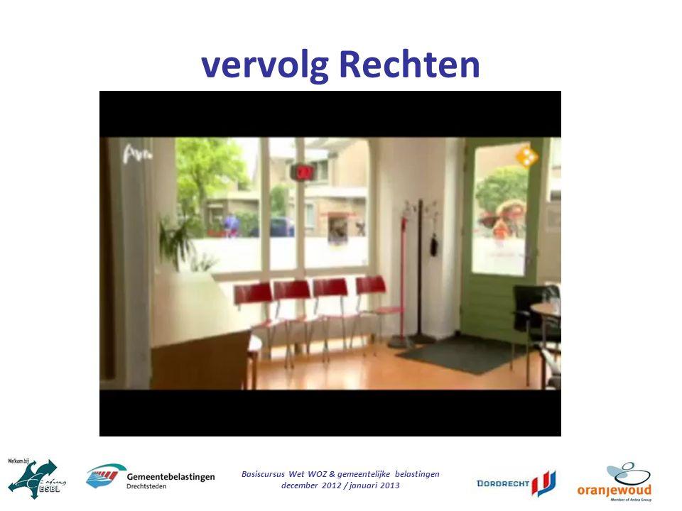 Basiscursus Wet WOZ & gemeentelijke belastingen december 2012 / januari 2013 vervolg Rechten