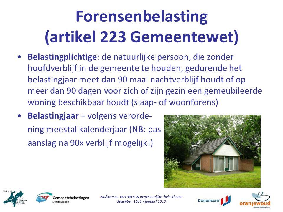 Basiscursus Wet WOZ & gemeentelijke belastingen december 2012 / januari 2013 Forensenbelasting (artikel 223 Gemeentewet) Belastingplichtige: de natuur