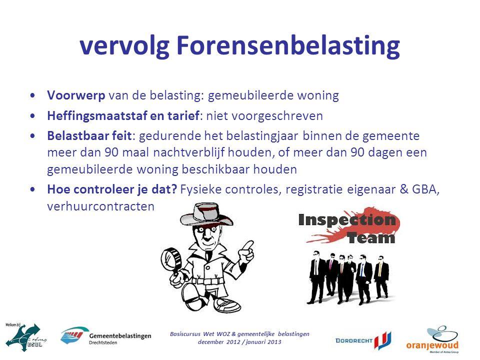 Basiscursus Wet WOZ & gemeentelijke belastingen december 2012 / januari 2013 vervolg Forensenbelasting Voorwerp van de belasting: gemeubileerde woning