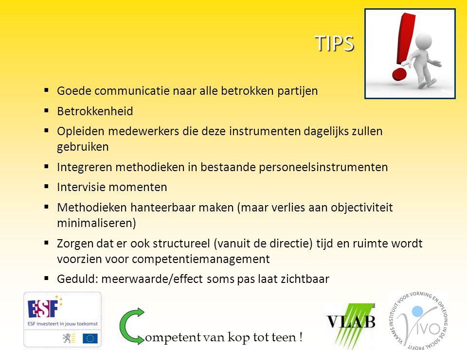 TIPS  Goede communicatie naar alle betrokken partijen  Betrokkenheid  Opleiden medewerkers die deze instrumenten dagelijks zullen gebruiken  Integ