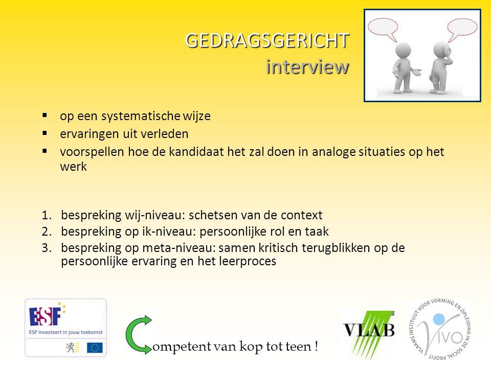  Uitstekend bij selectie  Een goede voorbereiding: keuze competenties (3) + operationaliseren van competenties.