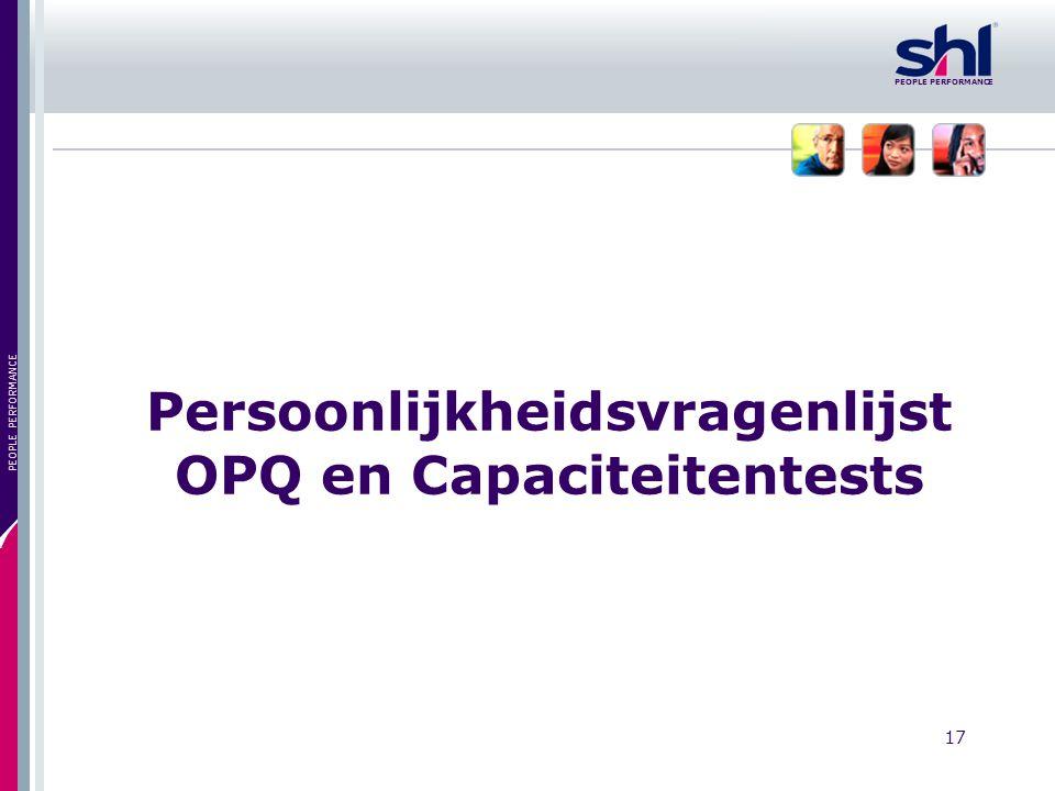 17 PEOPLE PERFORMANCE Persoonlijkheidsvragenlijst OPQ en Capaciteitentests
