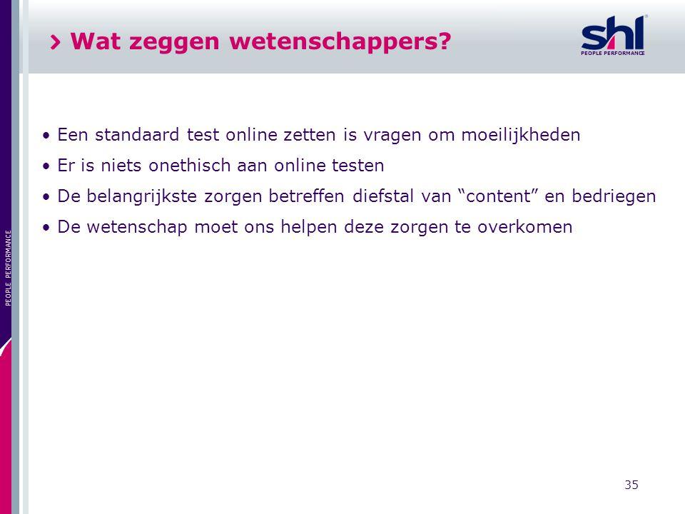 PEOPLE PERFORMANCE 35 PEOPLE PERFORMANCE Een standaard test online zetten is vragen om moeilijkheden Er is niets onethisch aan online testen De belang