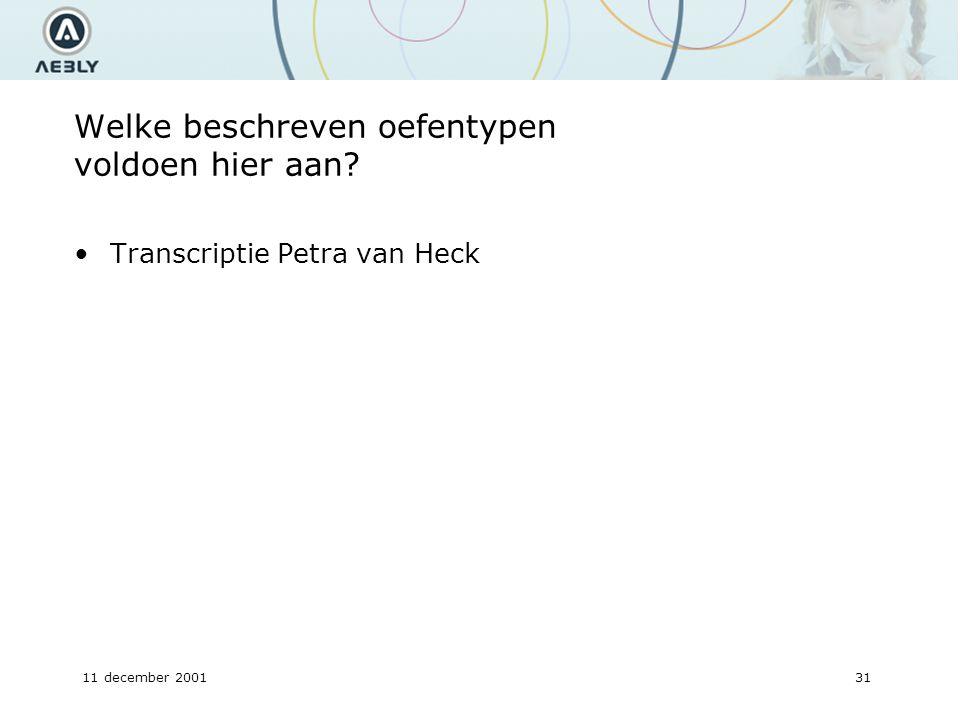 11 december 200131 Welke beschreven oefentypen voldoen hier aan Transcriptie Petra van Heck