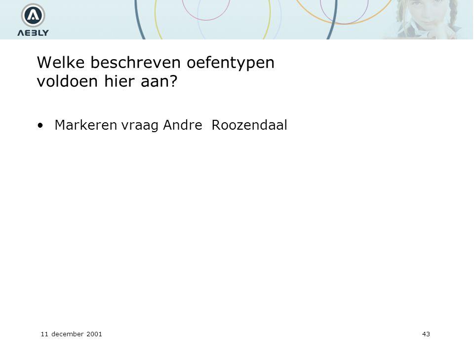 11 december 200143 Welke beschreven oefentypen voldoen hier aan Markeren vraag Andre Roozendaal