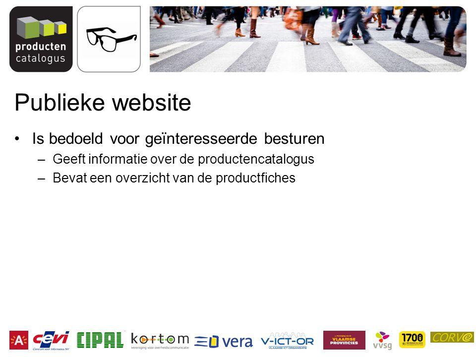 Publieke website Is bedoeld voor geïnteresseerde besturen –Geeft informatie over de productencatalogus –Bevat een overzicht van de productfiches