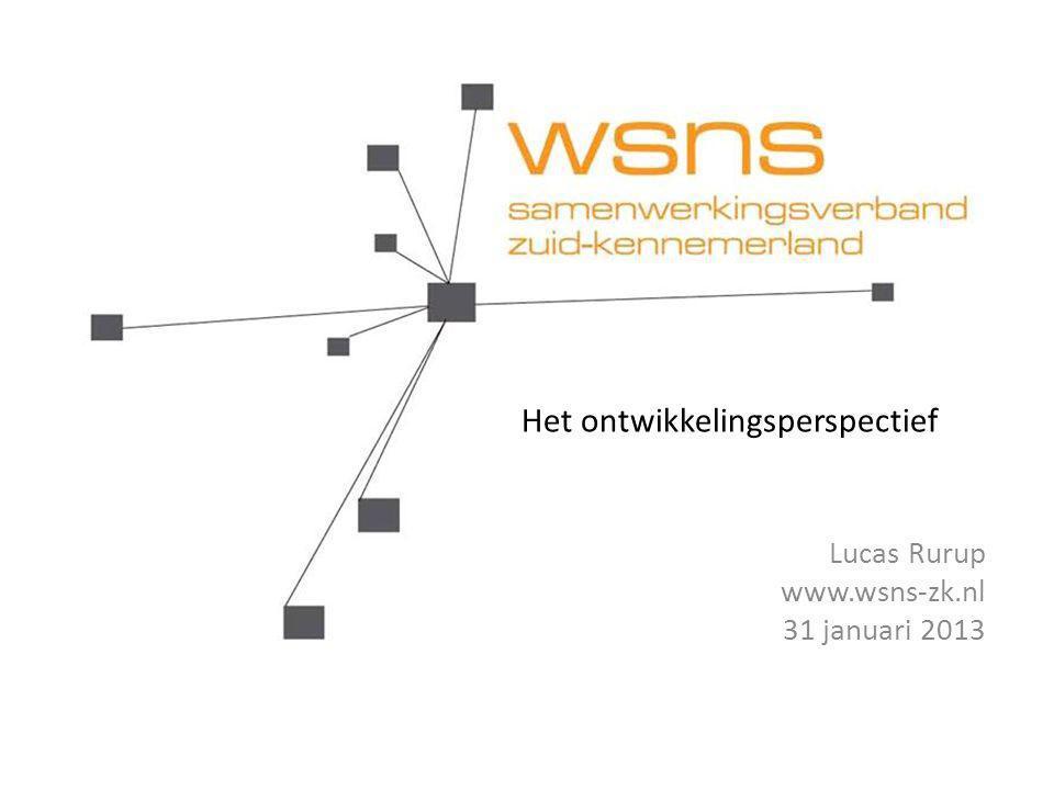 Het ontwikkelingsperspectief Lucas Rurup www.wsns-zk.nl 31 januari 2013