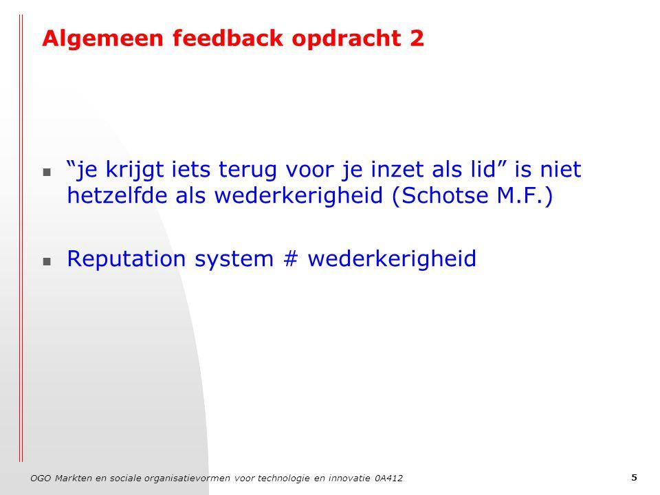 """OGO Markten en sociale organisatievormen voor technologie en innovatie 0A412 5 Algemeen feedback opdracht 2 """"je krijgt iets terug voor je inzet als li"""