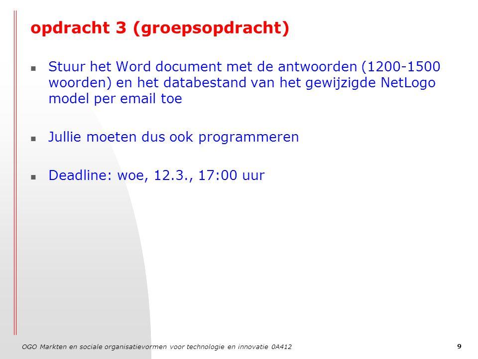 OGO Markten en sociale organisatievormen voor technologie en innovatie 0A412 9 opdracht 3 (groepsopdracht) Stuur het Word document met de antwoorden (