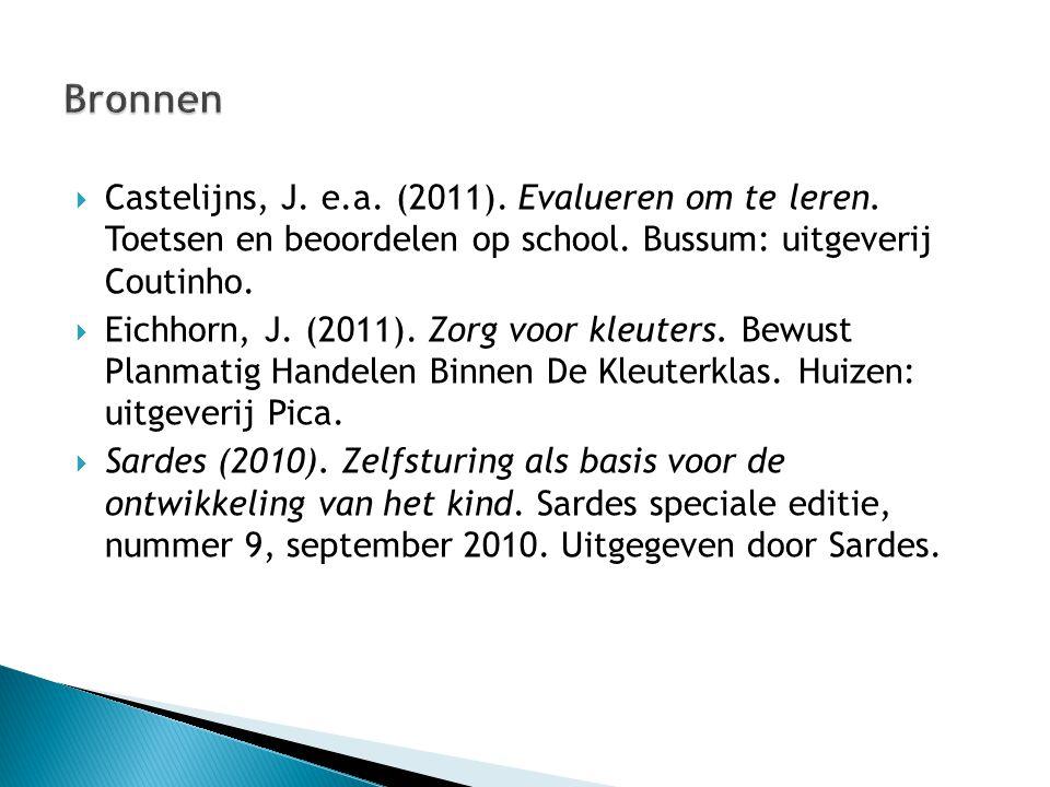  Castelijns, J. e.a. (2011). Evalueren om te leren. Toetsen en beoordelen op school. Bussum: uitgeverij Coutinho.  Eichhorn, J. (2011). Zorg voor kl