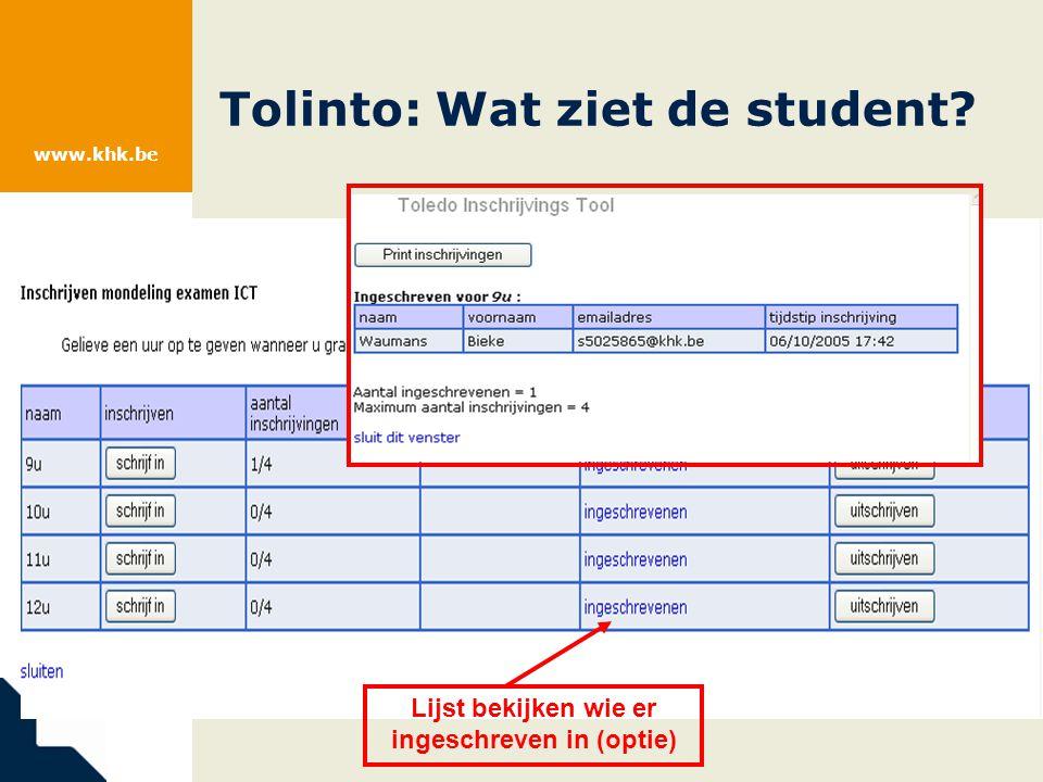 www.khk.be Tolinto: Wat ziet de student? Lijst bekijken wie er ingeschreven in (optie)