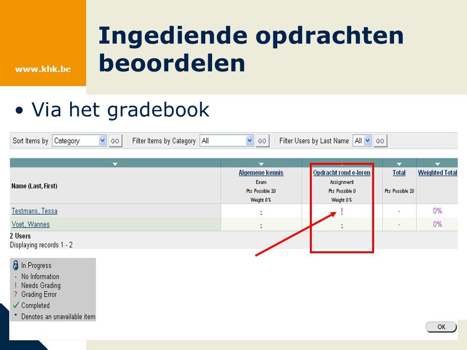 www.khk.be Via het gradebook Ingediende opdrachten beoordelen