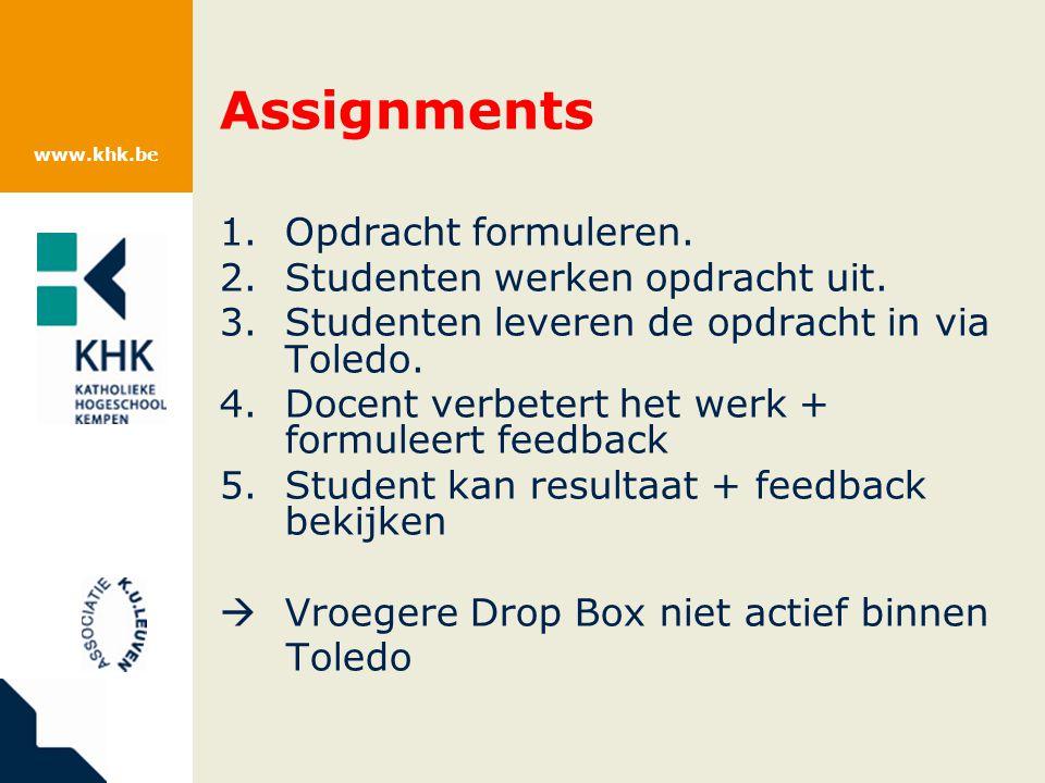 www.khk.be Assignments 1.Opdracht formuleren. 2.Studenten werken opdracht uit.