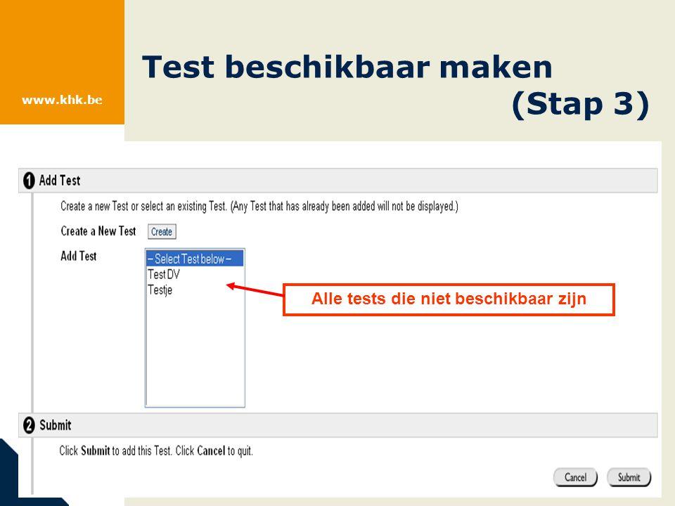 www.khk.be Alle tests die niet beschikbaar zijn Test beschikbaar maken (Stap 3)