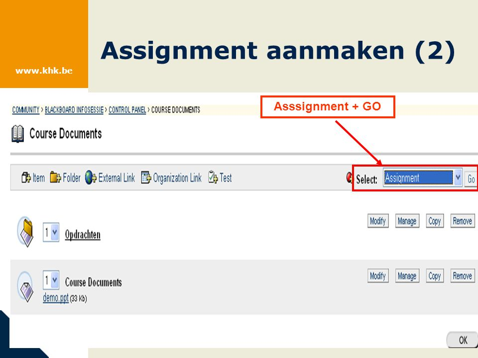 www.khk.be Assignment aanmaken (2) Asssignment + GO