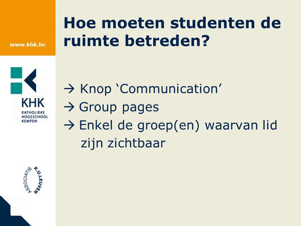 www.khk.be Hoe moeten studenten de ruimte betreden.