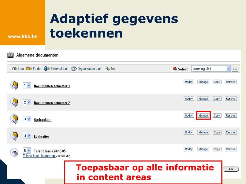 www.khk.be Adaptief gegevens toekennen Toepasbaar op alle informatie in content areas