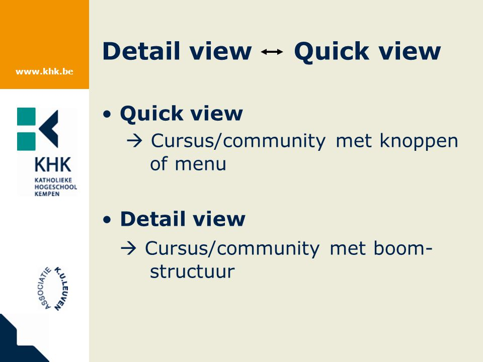 www.khk.be Detail view Quick view Quick view  Cursus/community met knoppen of menu Detail view  Cursus/community met boom- structuur