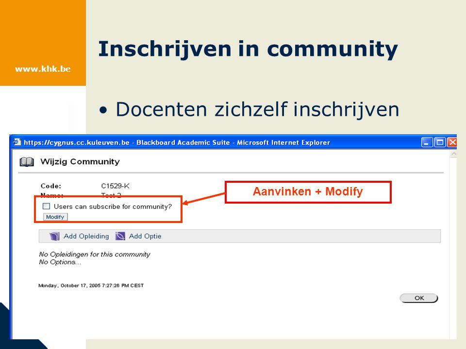 www.khk.be Inschrijven in community Docenten zichzelf inschrijven Aanvinken + Modify