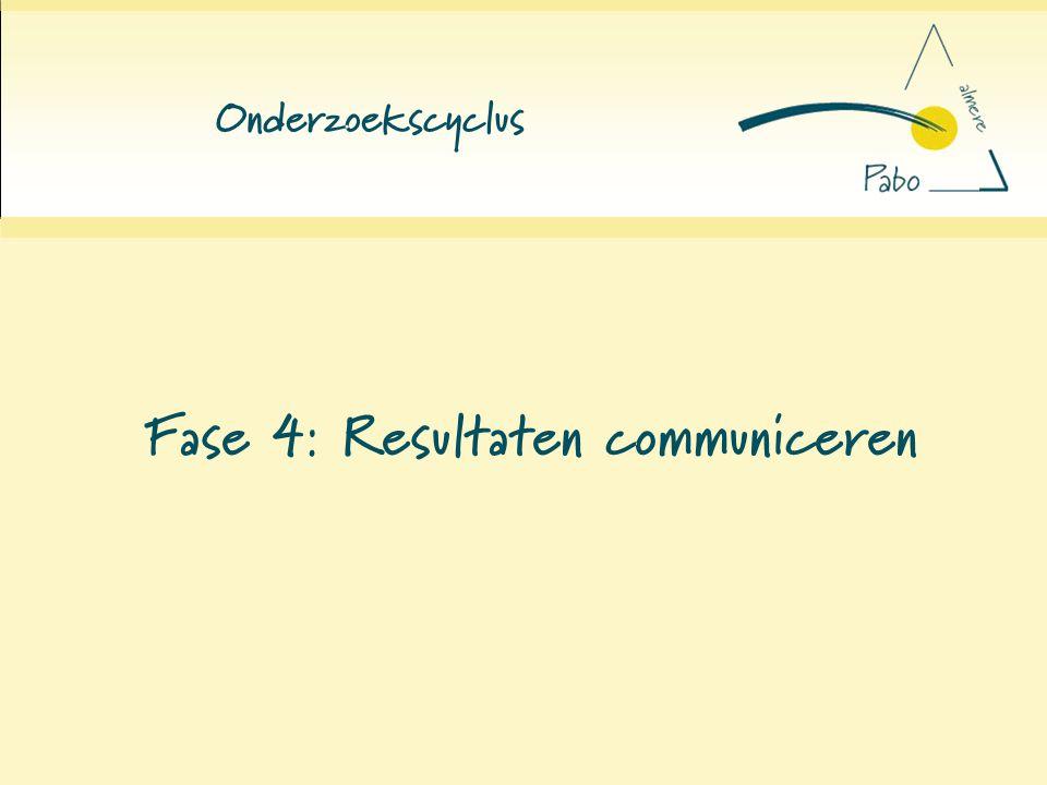 Onderzoekscyclus Fase 4: Resultaten communiceren