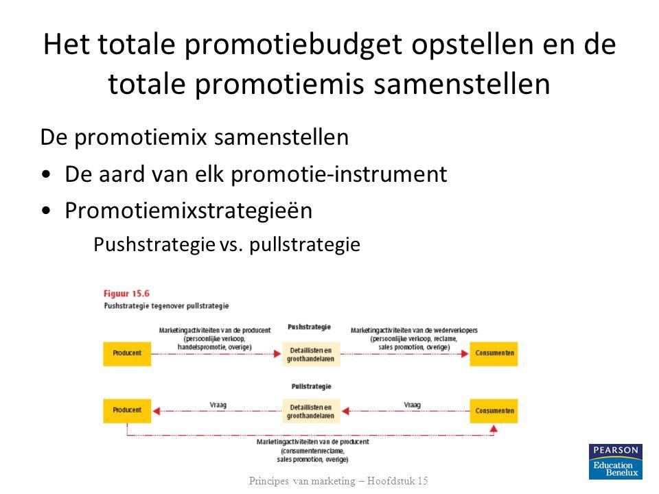Het totale promotiebudget opstellen en de totale promotiemis samenstellen De promotiemix samenstellen De aard van elk promotie-instrument Promotiemixstrategieën Pushstrategie vs.