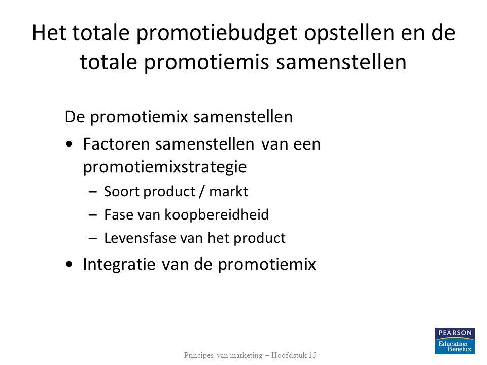 Het totale promotiebudget opstellen en de totale promotiemis samenstellen De promotiemix samenstellen Factoren samenstellen van een promotiemixstrategie –Soort product / markt –Fase van koopbereidheid –Levensfase van het product Integratie van de promotiemix Principes van marketing – Hoofdstuk 15