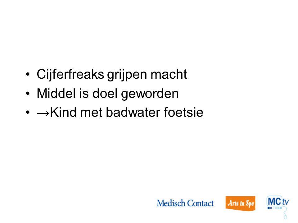 Cijferfreaks grijpen macht Middel is doel geworden →Kind met badwater foetsie