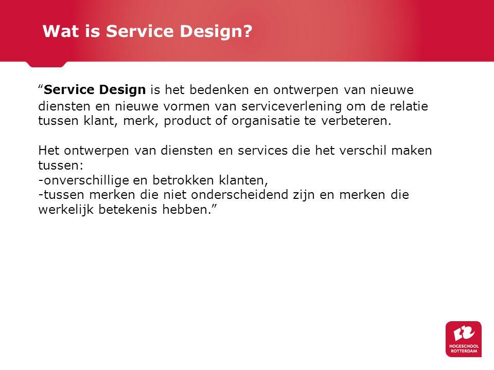 """""""Service Design is het bedenken en ontwerpen van nieuwe diensten en nieuwe vormen van serviceverlening om de relatie tussen klant, merk, product of or"""