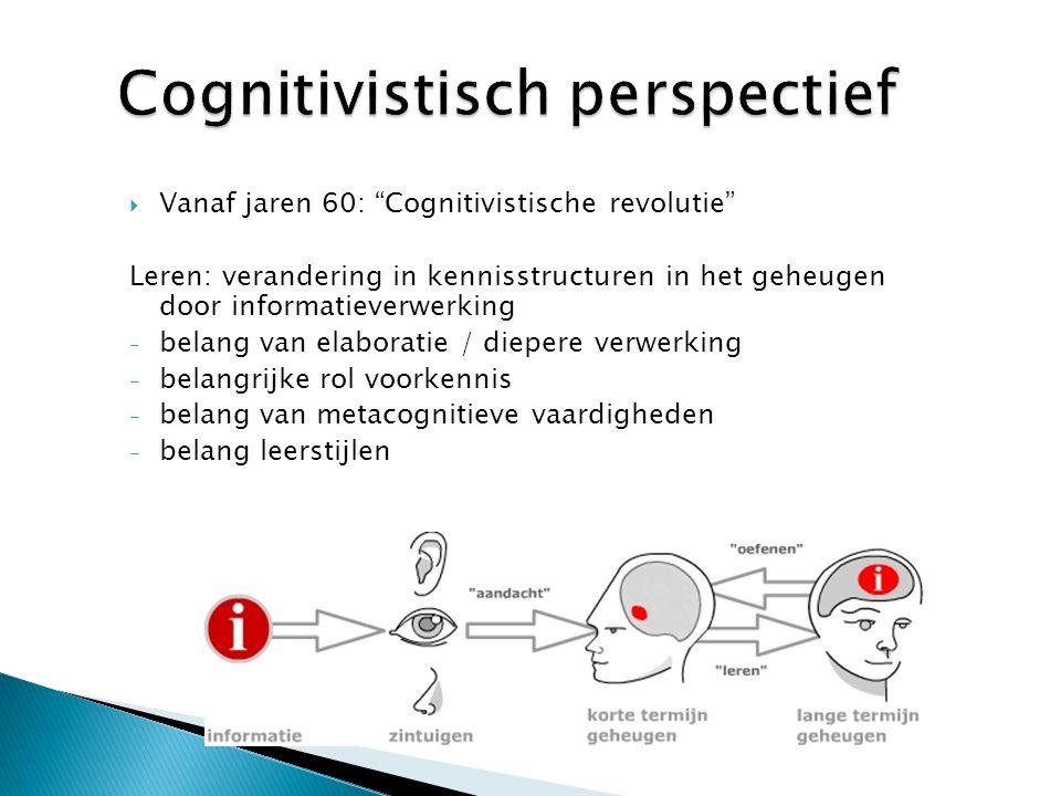 """ Vanaf jaren 60: """"Cognitivistische revolutie"""" Leren: verandering in kennisstructuren in het geheugen door informatieverwerking - belang van elaborati"""