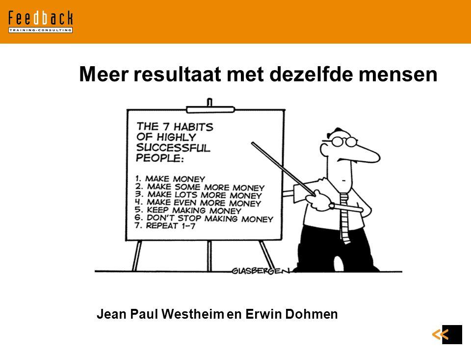 Meer resultaat met dezelfde mensen Jean Paul Westheim en Erwin Dohmen