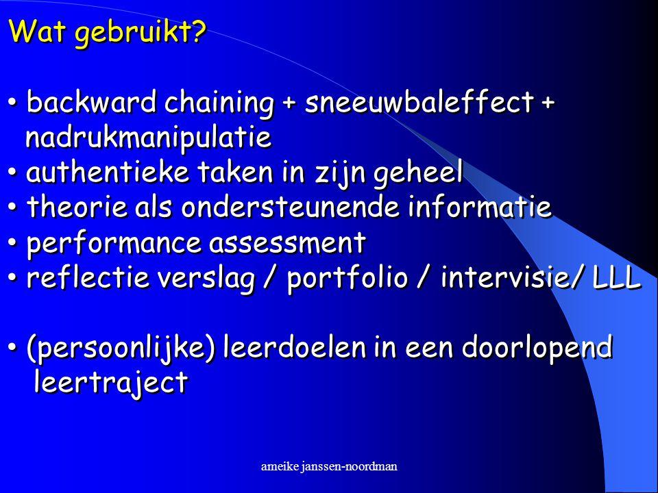 ameike janssen-noordman Wat gebruikt? backward chaining + sneeuwbaleffect + nadrukmanipulatie authentieke taken in zijn geheel theorie als ondersteune