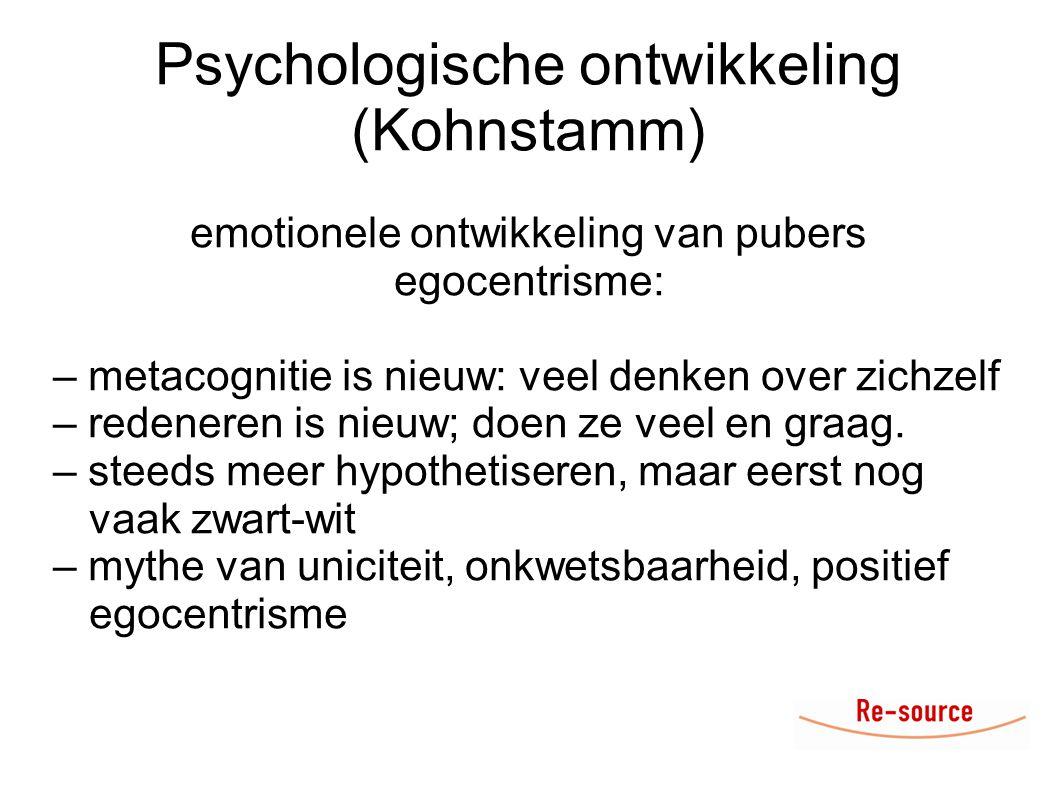 Psychologische ontwikkeling (Kohnstamm) emotionele ontwikkeling van pubers egocentrisme: – metacognitie is nieuw: veel denken over zichzelf – redeneren is nieuw; doen ze veel en graag.