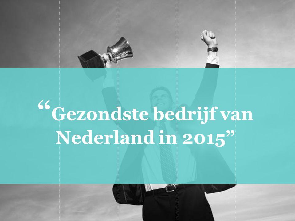 """"""" Gezondste bedrijf van Nederland in 2015"""""""