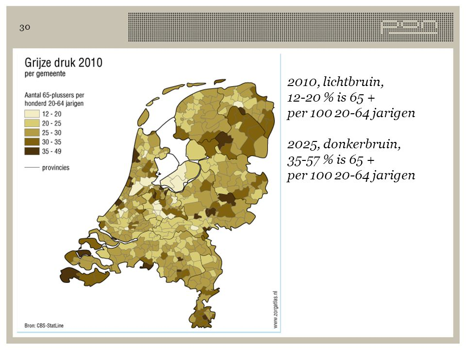 30 2010, lichtbruin, 12-20 % is 65 + per 100 20-64 jarigen 2025, donkerbruin, 35-57 % is 65 + per 100 20-64 jarigen