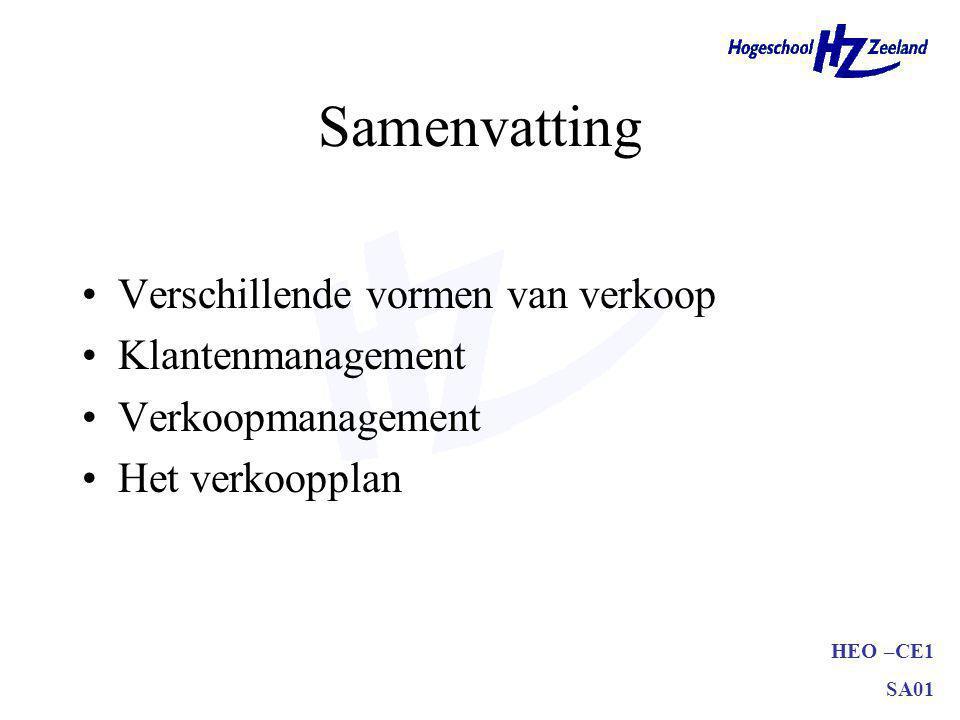 HEO –CE1 SA01 Samenvatting Verschillende vormen van verkoop Klantenmanagement Verkoopmanagement Het verkoopplan